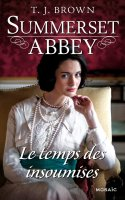 le-temps-des-insoumises-summerset-abbey-de-t-j-brown